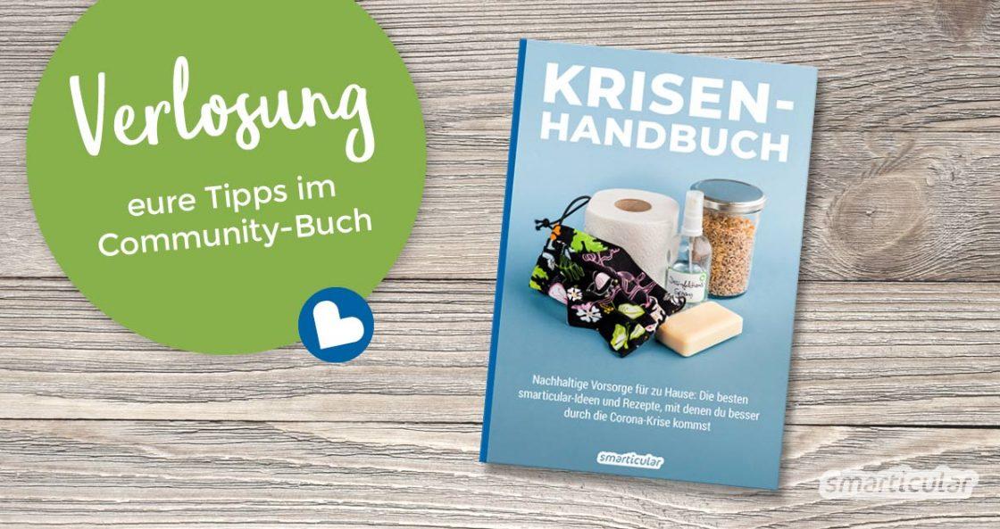 Krisenhandbuch - Nachhaltige Vorsorge für zu Hause: Die besten smarticular-Ideen und Rezepte, mit denen du besser durch die Corona-Krise kommst