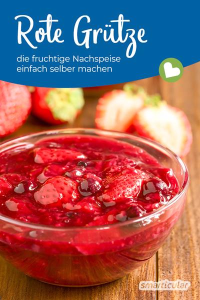 Mit frischem Obst der Saison kann man eine besonders fruchtige Rote Grütze selber machen und die süß-saure Nachspeise direkt genießen oder haltbar machen.