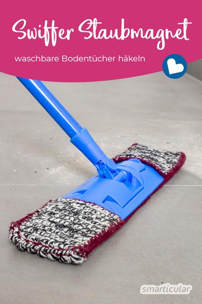 """Eine waschbare Alternative zu Swiffer-Bodentüchern, um nass oder trocken zu wischen und den Boden mit """"Staubmagnet-Effekt"""" von Staub zu befreien, kannst du leicht selbst häkeln."""