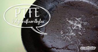 Teflon (PTFE) ist nicht nur in antihaftbeschichteten Pfannen, sondern auch in vielen anderen Alltagsgegenständen enthalten. Hier findest du Alternativen.
