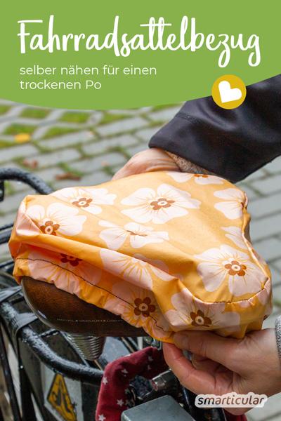 Ein Fahrradsattelbezug lässt sich ganz einfach aus Stoffresten selber nähen, statt ihn neu zu kaufen. So vermeidest du Plastikmüll und fährst auch bei Regen mit trockenem Po.