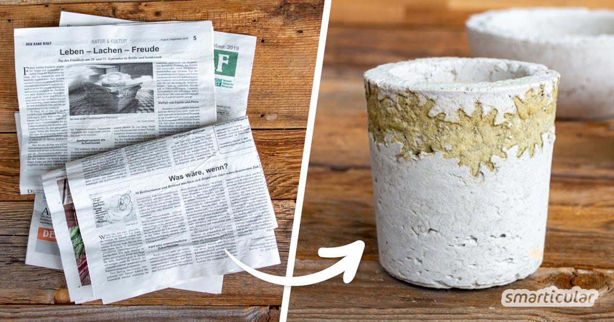 Mit Papierbeton kannst du Altpapier upcyceln - aus der Masse lassen sich robuste, wasserfeste und leichte Blumentöpfe und Schalen selber machen.