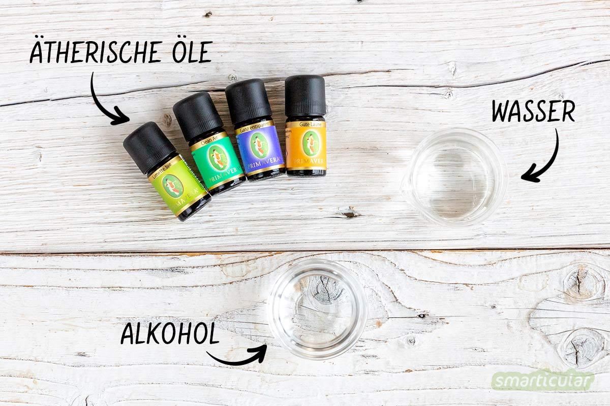 Ein natürliches Raumduftspray mit ätherischen Ölen ist schnell gemacht und sorgt für wohlige Düfte in deinem Zuhause. Du brauchst dafür nur drei Zutaten.
