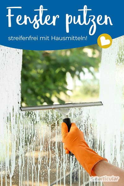 Fenster mit Hausmitteln streifenfrei zu putzen, ist so einfach! Mit diesen Tipps für blitzblanke Fenster sparst du Geld, Plastikmüll und unnötige Zusatzstoffe.