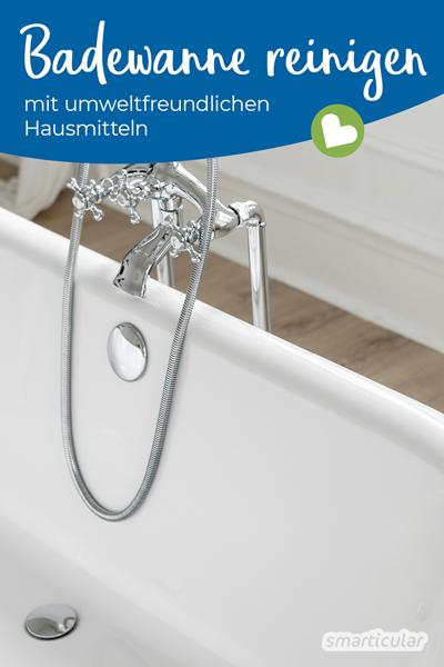Um die Badewanne zu reinigen, bedarf es keiner scharfen Spezialmittel. Umweltfreundliche Hausmittel reichen aus, damit Wanne und Armaturen wieder strahlen.