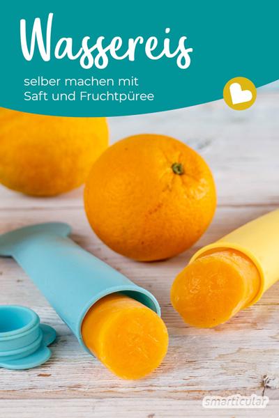 Wassereis selber zu machen aus Saft oder Fruchtpüree, ist viel besser als abgepacktes Eis mit viel Zucker, künstlichen Farbstoffen und Aromen.